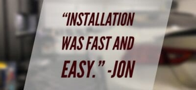 Installation was fast and easy - Jon